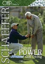 Ultimate Power Golf Swing, Bobby Schaeffer